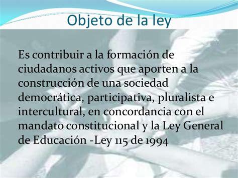 el ogeto de lalei 115de 1994 presentacion ley 1620 ppt