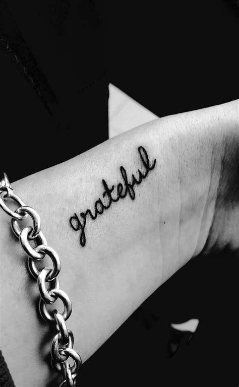 small classy tattoos tiny wrist quot grateful quot wrist all