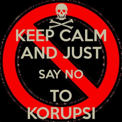 Just Say No But Yeah But No But Kate Moss To Appear In Britain by Keep Calm And Just Say No To Korupsi Poster Arip Keep