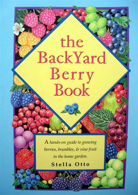 backyard books the backyard berry book books burnt ridge nursery