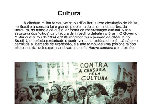 A Ditadura Militar E A a cultura na ditadura militar