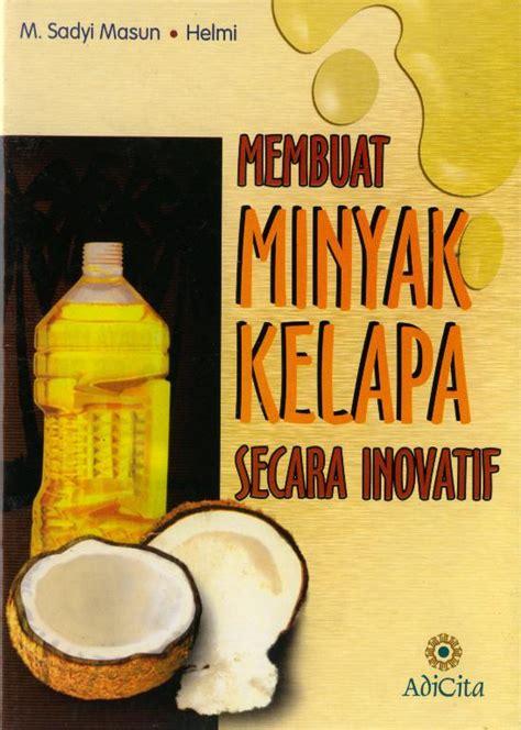 membuat minyak kelapa secara tradisional kategori adicita karya nusa