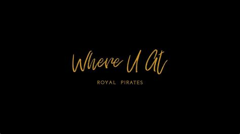 Where U At | 로열 파이럿츠 royal pirates where u at mv youtube