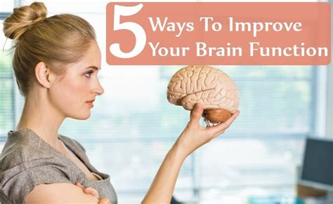 5 simple ways to improve your brain function naturally