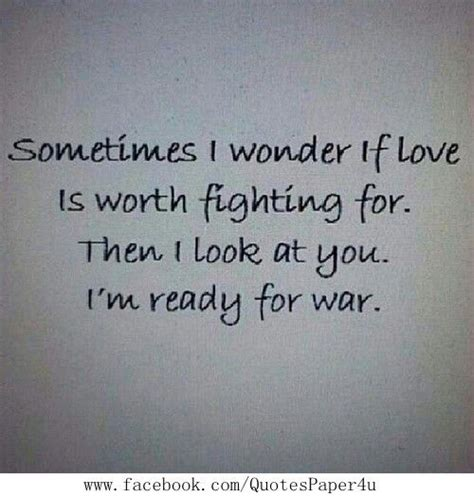 9 Reasons Why A Relationship Is Worth Fighting For by You Are Worth Fighting For Everyday Of My Quotes