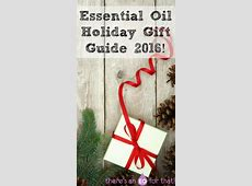 Essential Oil Holiday Gift Guide 2016! - There's an EO For ... 2016 Xmas Gift Guide