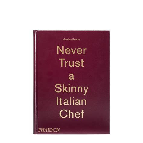 massimo bottura never trust never trust a skinny italian chef massimo bottura eataly