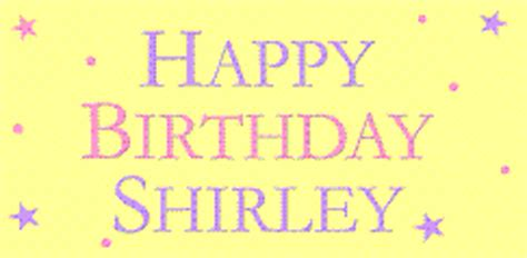 happy birthday shirley happybirthdayshirley gif