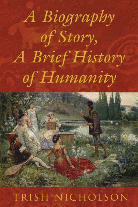 Biography A Brief History a biography of story a brief history of humanity
