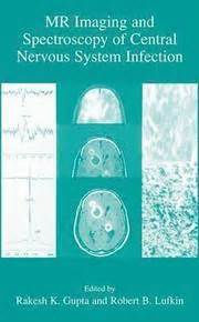 Copy Mri The Central Nervous System mr imaging and spectroscopy of central nervous system infection rakesh k gupta robert b