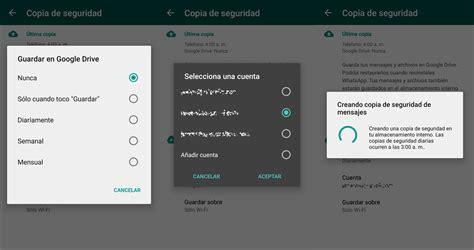imagenes whatsapp no guardar guardar copias de seguridad de whatsapp en google drive