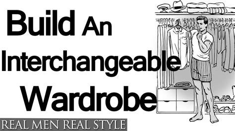 Building A Mens Wardrobe by Build An Interchangeable Wardrobe A S Guide To
