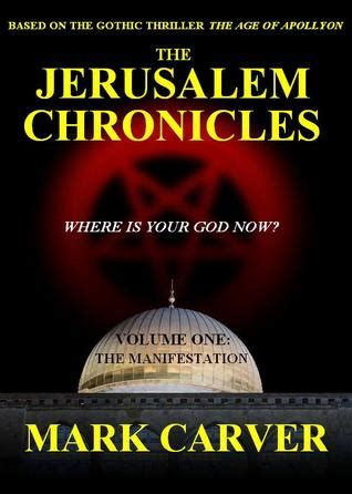 jerusalem chronicles from the the jerusalem chronicles volume one the manifestation by mark carver reviews discussion