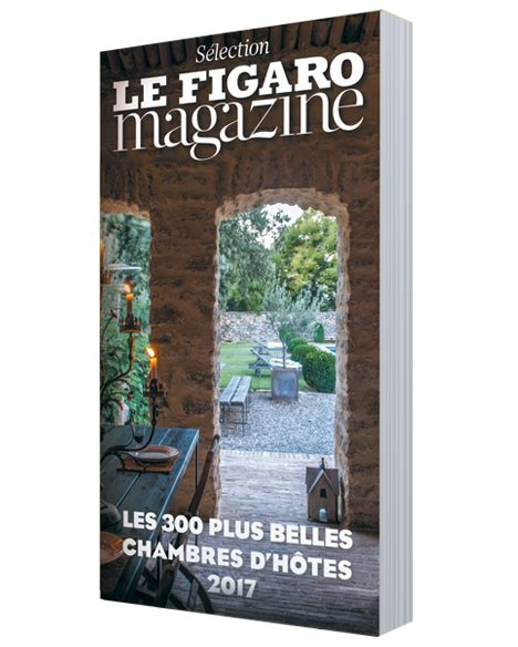 guide chambres d hotes le figaro store guide des chambres d h 244 tes 2017