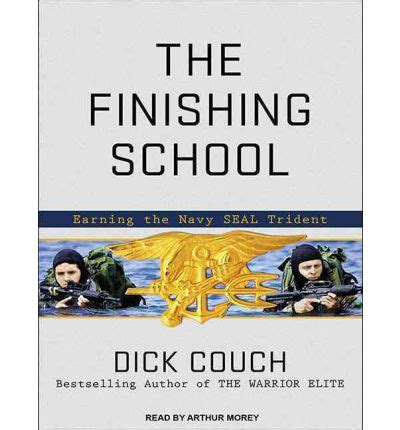 dick couch navy seal the finishing school library edition dick couch