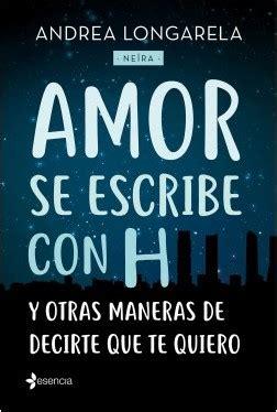 novedad 183 amor se escribe con h y otras maneras de decir te quiero