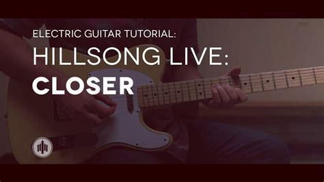 tutorial guitar hillsong hillsong live closer lead guitar tutorial youtube