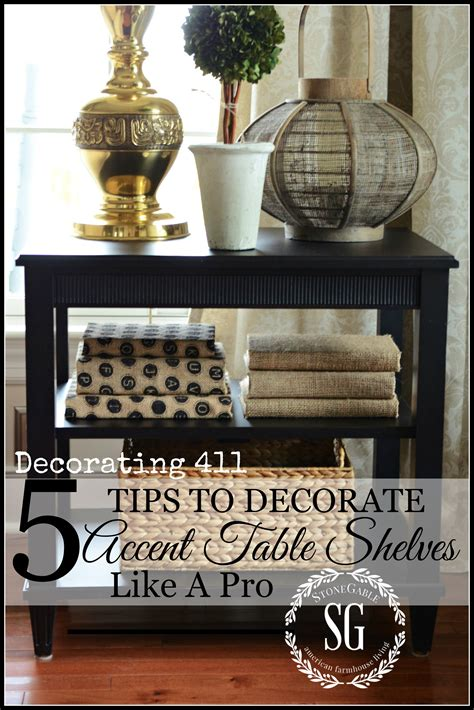 how to decorate a table 5 tips to decorate accent table shelves like a pro stonegable