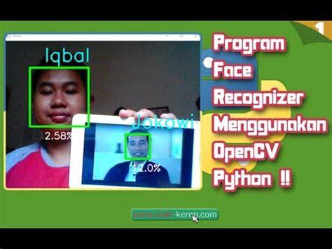 tutorial python bahasa indonesia face recognition menggunakan opencv python 1 membuat