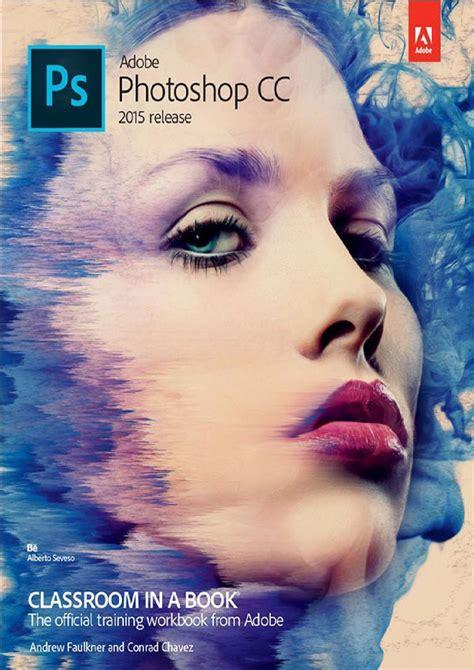 tutorial adobe photoshop cc 2015 pdf adobe photoshop cc classroom in a book 2015 by andr 233 s
