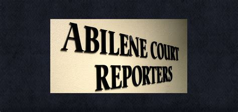 Abilene Court Records Abilene Court Reporters Experienced Court Reporting Firm Depositions Records
