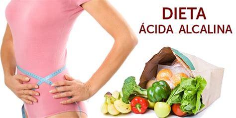 perder peso dieta alcalina dieta 225 cida alcalina secreto para adelgazar y vivir m 225 s