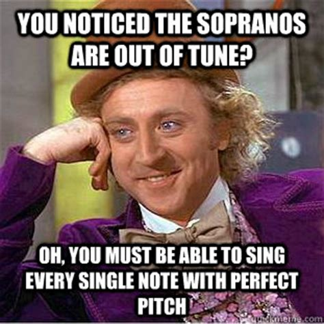 The Sopranos Meme - you noticed the sopranos are out of tune oh you must be
