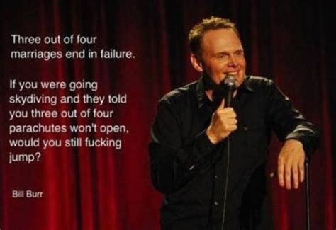 Bill Burr Meme - bill burr on marriage