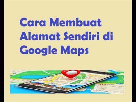 cara membuat channel sendiri di youtube begini cara membuat peta denah lokasi sendiri di google