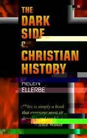 the dark side of christian history helen ellerbe 9780964487345 amazon com books shri adi shakti the kingdom of god