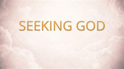 Seeking God seeking god faithlife sermons
