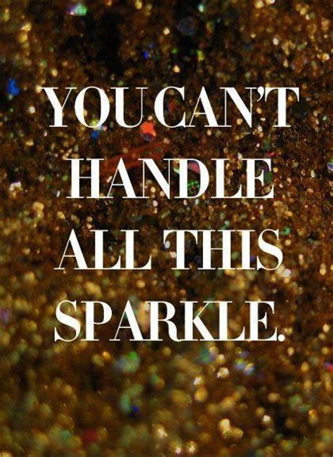 sparkle quotes sparkle quotes sparkle sayings sparkle picture quotes