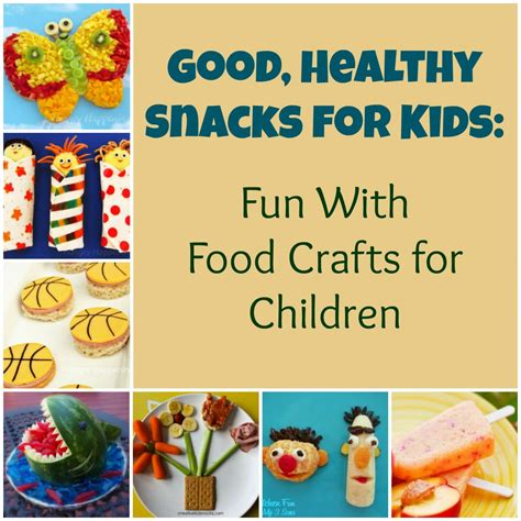 healthy food crafts for healthy snacks for with food crafts for