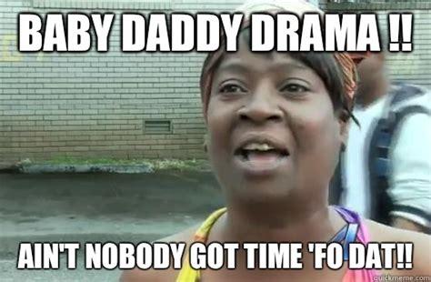 Drama Meme - baby daddy drama meme