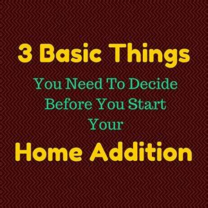 what you need to think before deciding the backyard patio 3 basic things you need to decide before your home addition