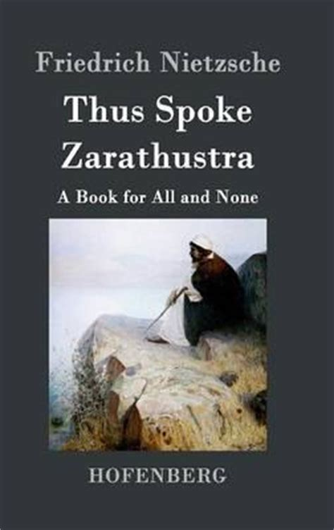 thus spake zarathustra a book for all and none classic reprint books thus spoke zarathustra friedrich nietzsche 9783843035217
