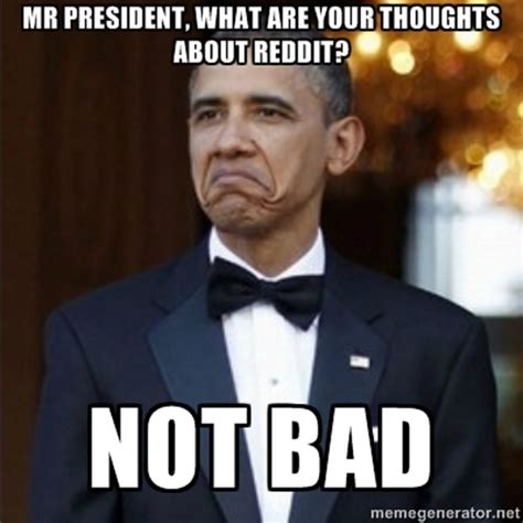 Reddit Meme Maker - obama not bad
