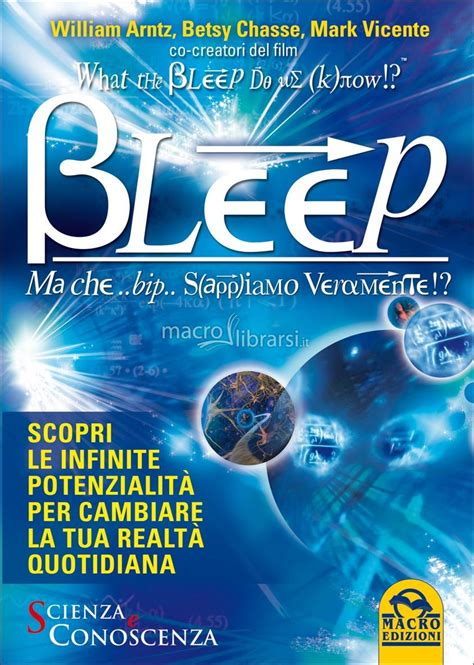 libro ma part delle 97 bleep ma che bip sappiamo veramente libro william arntz betsy chasse mark vicente
