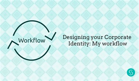 my workflow designing your corporate identity my workflow sabrina