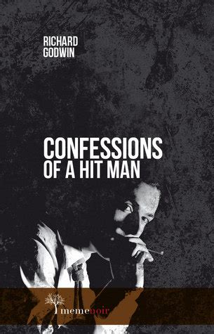 confessions of a hit by richard godwin reviews