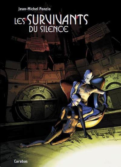 Les Survivants Du Silence Integrale Bdfugue Com