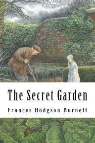 libro the secret garden barnes the secret garden by frances hodgson burnett paperback barnes noble 174