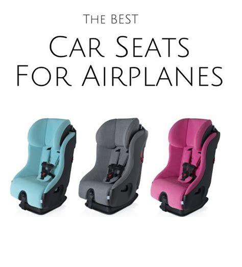 best seats on planes 2018 best travel car seats for airplanes a guide to car