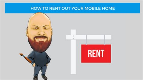 how to buy houses and rent them out learn how to rent out your mobile home avoid the pitfalls and make some money