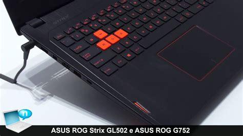Asus Rog Strix Gl502 asus rog strix gl502 e asus rog g752