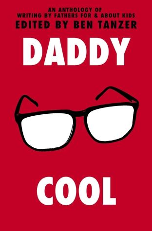 daddy cool daddy cool by ben tanzer
