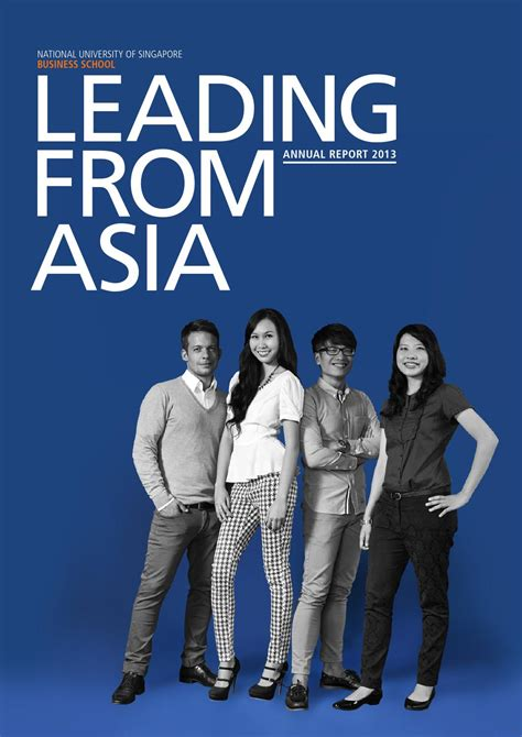 Nus Mba Review by Annual Report 2013 Leading From Asia By Nusbizschool Issuu
