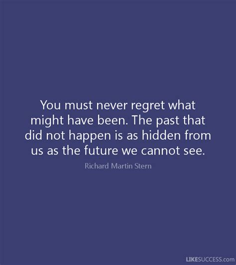 afternow when we cannot see the future where do we begin books you must never regret what might be by richard martin