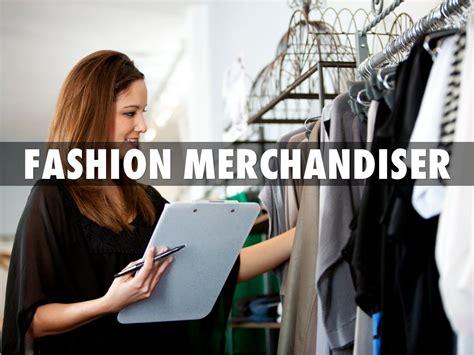 Fashion Merchandiser Description by Fashion Merchandiser By Jenifer Nathasia