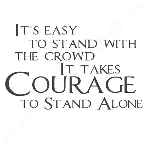 The Courage To Stand Alone by Best 25 Stand Alone Quotes Ideas On Stand Out